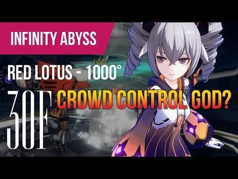 [Honkai Impact 3rd] Red Lotus Abyss 30F at 1000° feat. Dimension Break aka CC God