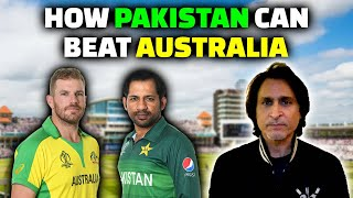 How Pakistan Can Beat Australia | World Cup 2019 | Ramiz Speaks