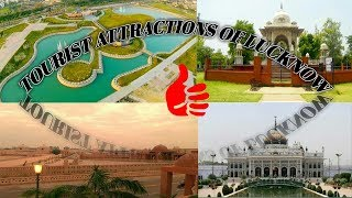 BEST PLACES TO VISIT IN LUCKNOW || TOURIST ATTRACTION || MUST VISIT PLACES OF LUCKNOW