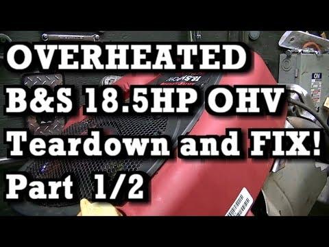 Part 1 of 2 : OVERHEATED B&S 18.5HP OHV Intek Plus 31P777  Diagnose, Teardown, FIX and RUN!