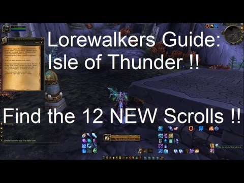 Lorewalkers Isle of Thunder Guide: Find the 12 NEW Scrolls - WoW Patch 5.2 LIVE !!