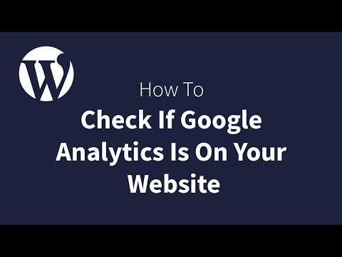 How To Check If Google Analytics Tracking Code Is On Your Website