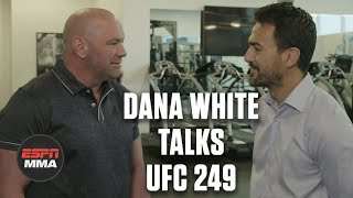 Dana White talks UFC 249, Ferguson vs. Gaethje, securing an island for future fights | ESPN MMA