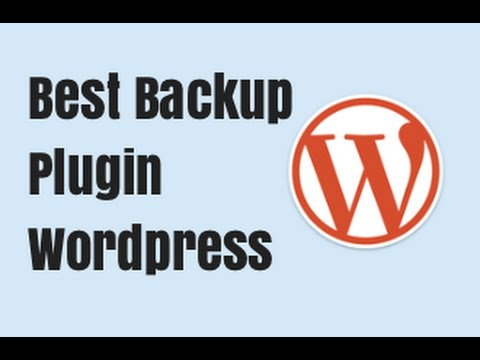 Best Backup Plugin   How to back up Wordpress Website