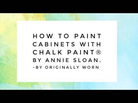 How To Paint Cabinets with Chalk Paint by Annie Sloan