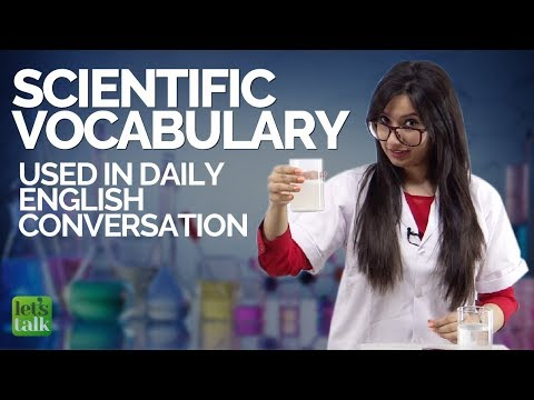 Learn Scientific English Vocabulary used in daily English conversations   Improve your English