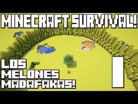 NUEVA SERIE! Minecraft 1.5.2 Survival! Melones Madafakas! Cap.1