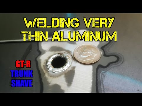 TFS: Welding Very Thin Aluminum (GTR Trunk  Shave)
