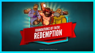 Foundations of Faith - Redemption: Romans 6 | Sunday School Lesson \u0026 Animated Bible Story for Kids