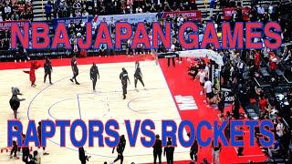 NBA JAPAN GAMES 2019 RAPTORS VS ROCKETS