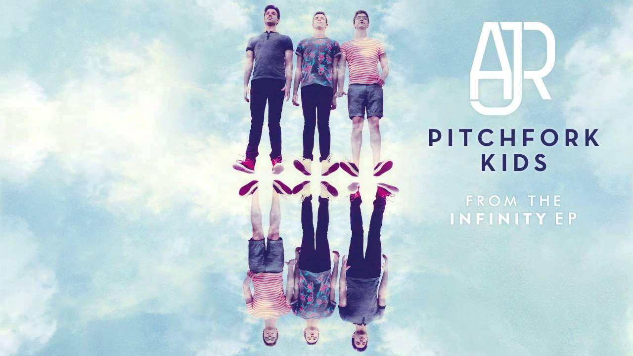 AJR - Pitchfork Kids
