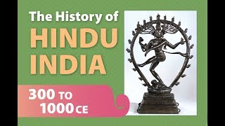 The History of Hindu India, Part Two: 300-1000 ce