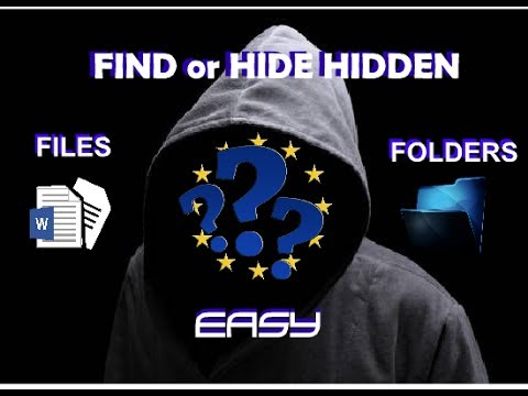 HOW TO FIND HIDDEN FILES AND FOLDERS ON MY COMPUTER (Also: How to hide any files or folders)