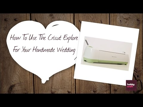 How to Use the Cricut Explore for Your Wedding | Hobbycraft