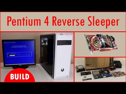 Building a Pentium 4 Reverse Sleeper