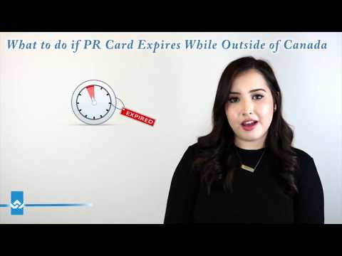 What to do if PR Card Expires While Outside of Canada
