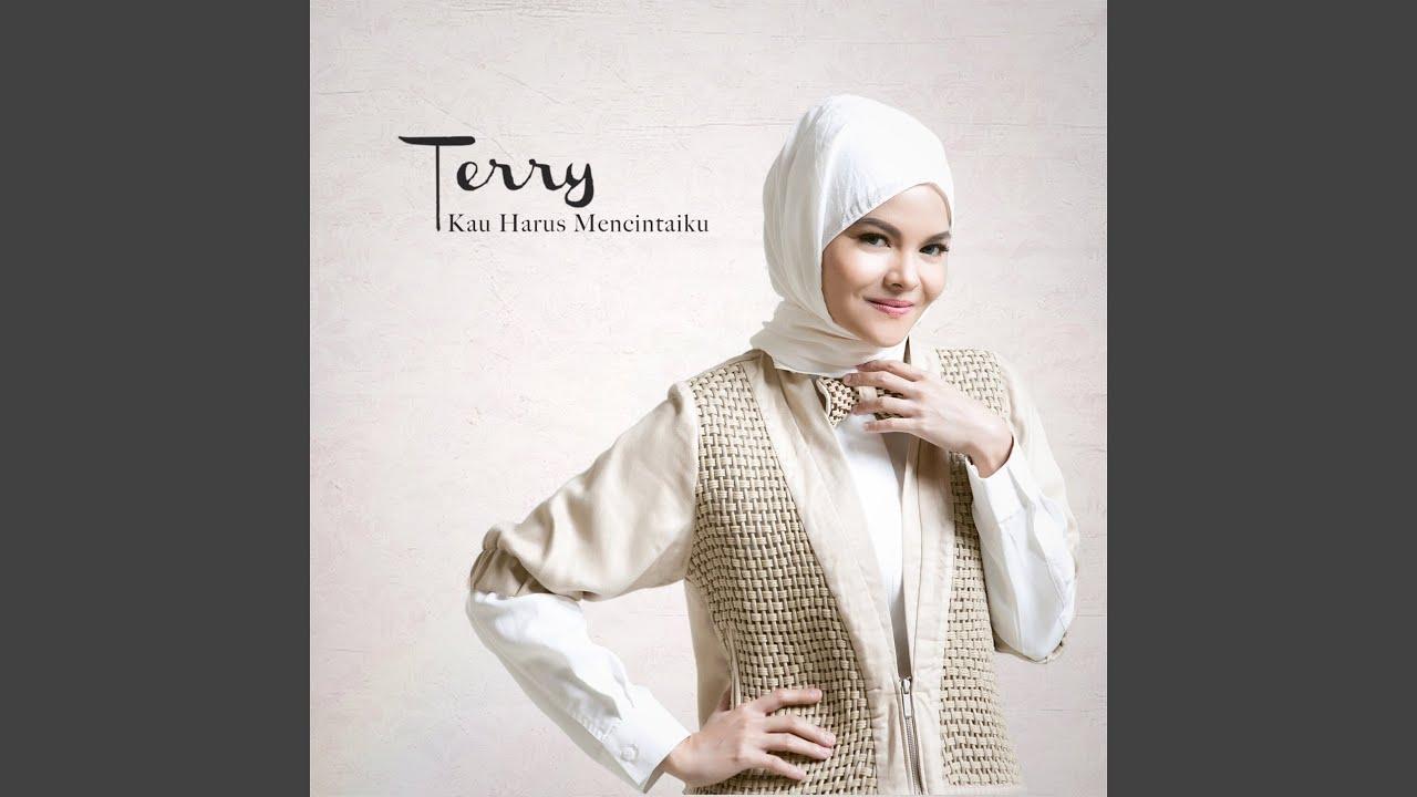 Download Kau Harus Mencintaiku (Radio Edit) - Terry MP3 Gratis