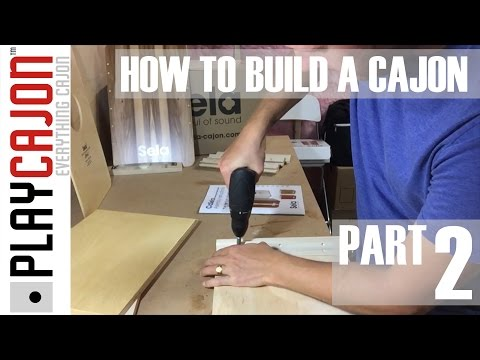 How to build a cajon - The easy way (CaSela) Pt 2