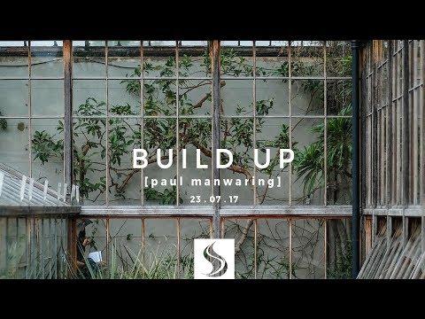 Build Up - Paul Manwaring - 23/07/17