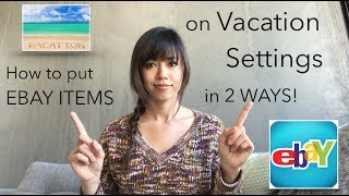 HOW TO put EBAY STORE or ITEMS on VACATION MODE: in 2 WAYS