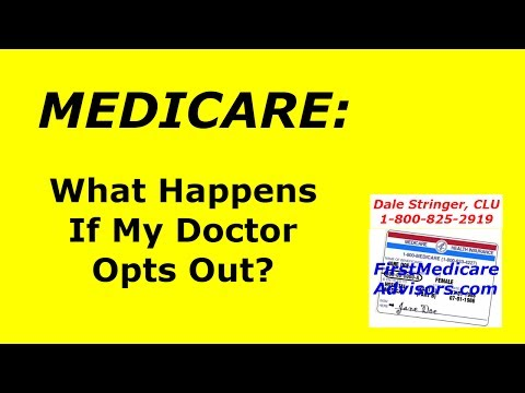 MEDICARE:  What Happens If My Doctor Opts Out?