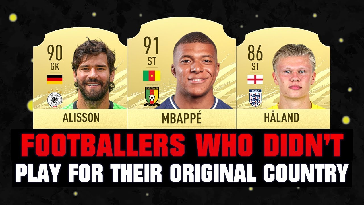 FOOTBALLERS WHO DIDN'T PLAY FOR THEIR ORIGINAL COUNTRY! 😱🔥 ft. Mbappe, Alisson, Haaland... etc