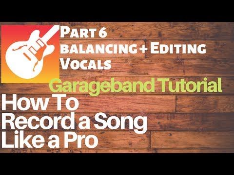 Garageband Tutorial: How to Mix a Song like a Pro: Editing/balancing vocals- PART 6