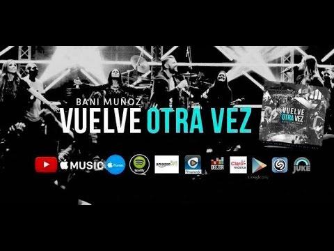 Xxx Mp4 Vuelve Otra Vez Bani Muñoz Álbum Completo Playlist 3gp Sex