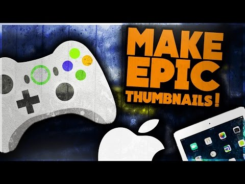 NEW How To Create EPIC & AWESOME Thumbnails On iPad + iPhone Under 7 MINUTES! 2017 iOS Tutorial