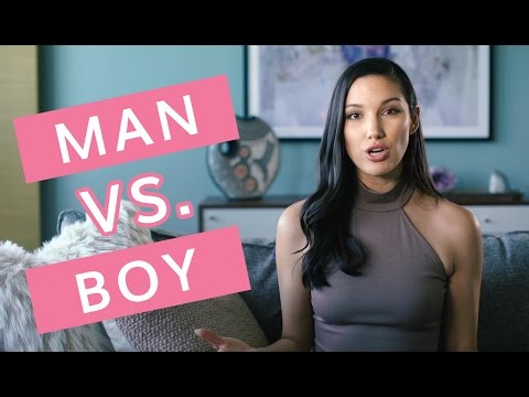 Am I Dating the Right Person? - How to Know if You're Dating a Man or a Boy
