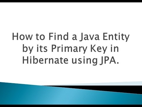 How to Find a Java Entity by its Primary Key in Hibernate using JPA ?.