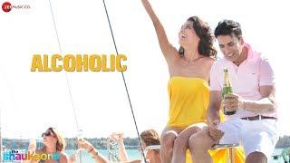 *EXCLUSIVE* Alcoholic Full Video   The Shaukeens   Yo Yo Honey Singh   Akshay Kumar & Lisa Haydon