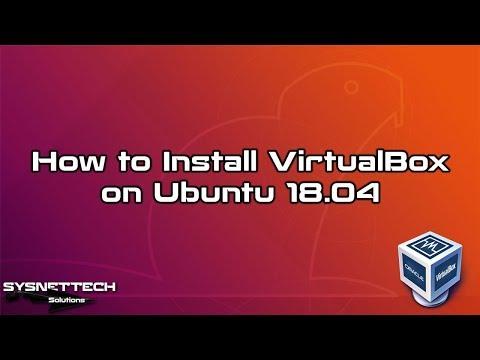 ✅ How to Install VirtualBox on Ubuntu 18.04   VirtualBox 5.2.8 Setup   SYSNETTECH Solutions