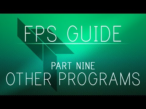 The Ultimate FPS Boosting Guide v2 - Part 9 - Other Programs
