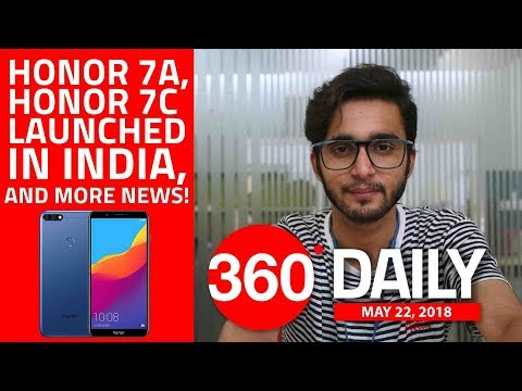 Honor 7A and Honor 7C Now in India, Mi 8 Launch Date, and More (May 23, 2018)
