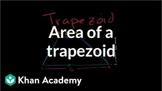 Area Of A Trapezoid Perimeter Area And Volume Geometry Khan Academy