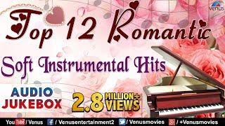 Top 12 Romantic Soft Instrumental   Audio Jukebox.