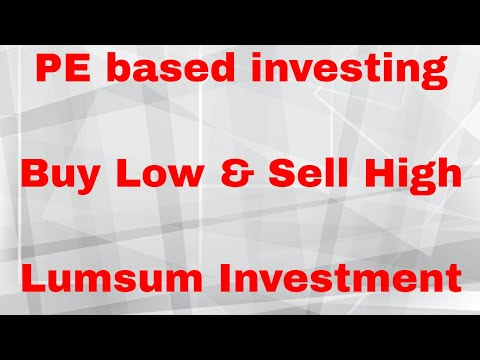 PE based investing | Buy Low & Sell High | Lumsum Investment