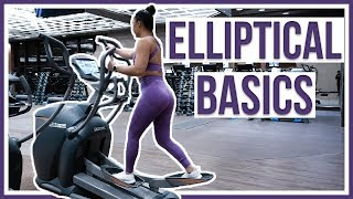 HOW TO USE AN ELLIPTICAL | Beginner