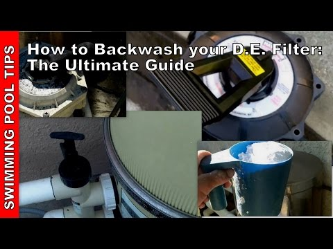 How To Backwash Your D.E. Filter - The Ultimate Guide