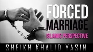 Forced Marriage - Islamic Perspective ᴴᴰ ┇ Must Watch ┇ by Sheikh Khalid Yasin ┇ TDR Production ┇