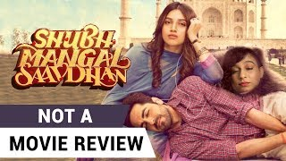 Shubh Mangal Saavdhan | Not A Movie Review | Sucharita Tyagi