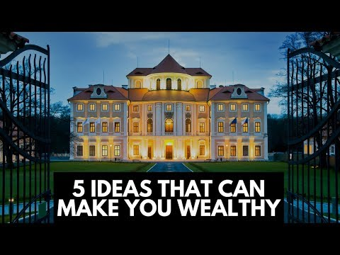 5 Ideas That Can Make You Wealthy