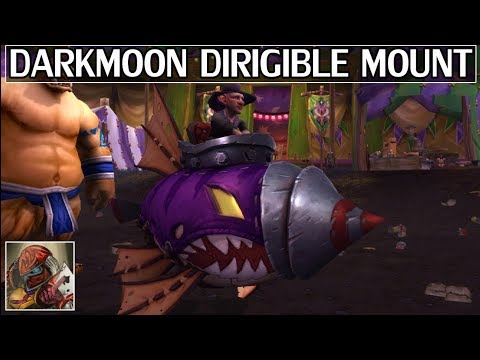 The New Darkmoon Dirigible Mount & The Fastest Way To Get It - WoW Legion