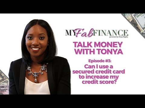 USING A SECURED CREDIT CARD TO INCREASE YOUR CREDIT SCORE - #TMWT EP.3 (TALK MONEY WITH TONYA)