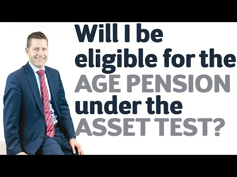 10 Will I be eligible for the Age Pension under the Asset Test?