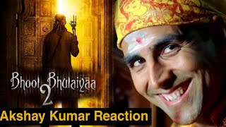 Akshay Kumar Reaction On Bhool Bhulaiyaa 2, Akshay Kumar Shocking Statement on Bhul Bhulaiyaa 2