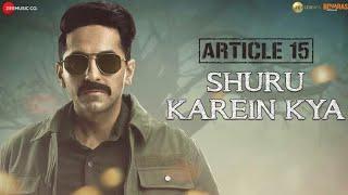 Shuru Karein kya | Article 15 | status song || Ayushmaan khurrana