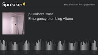 Emergency plumbing Altona (made with Spreaker)