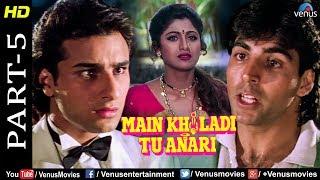 Main Khiladi Tu Anari Part -5 | Akshay, Shilpa Shetty & Saif Ali Khan| Bollywood Action Movie Scenes